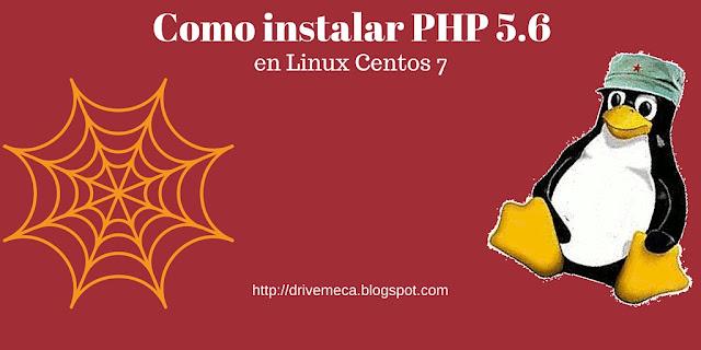DriveMeca instalando PHP 5.6 en Linux Centos paso a paso