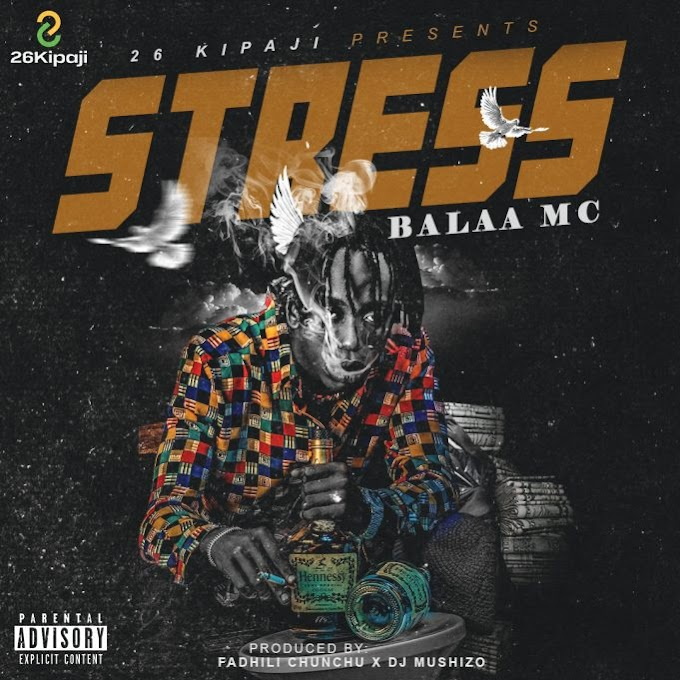 AUDIO | Balaa Mc – Stress | Download New song