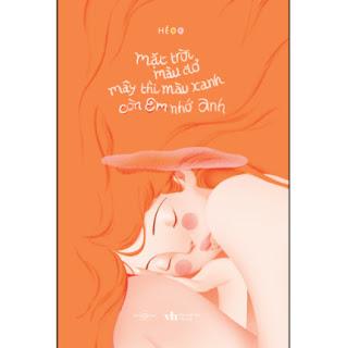 Mặt Trời Màu Đỏ, Mây Thì Màu Xanh, Còn Em Nhớ Anh ebook PDF EPUB AWZ3 PRC MOBI