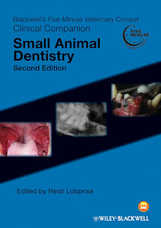 Blackwell's Five-Minute Veterinary Consult Clinical Companion Small Animal Dentistry 2nd Edition