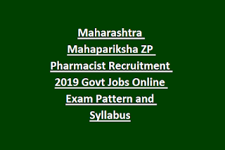 Maharashtra Mahapariksha ZP Pharmacist Recruitment 2019 Govt Jobs Online Exam Pattern and Syllabus
