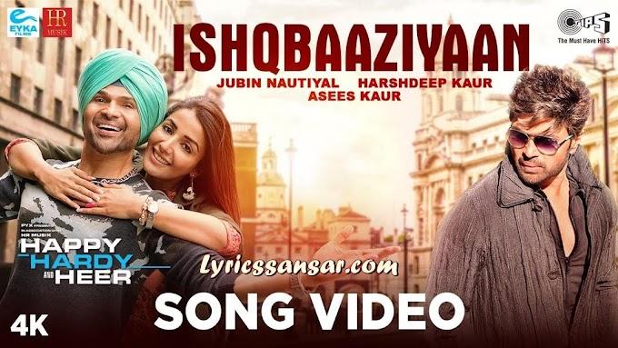 Ishqbaaziyaan Lyrics - Jubin Nautiyal | Himesh Reshammiya | Happy Hardy & Heer