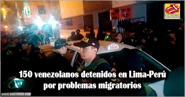 150 venezolanos detenidos en Lima-Perú por problemas migratorios