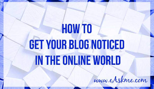 How to Get Your Blog Noticed in the Online World: eAskme