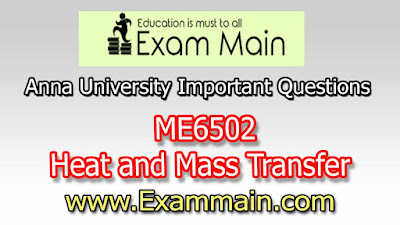 ME6502 Heat & Mass Transfer | Impotent  Questions | Question bank | Syllabus | Model and Previous Question papers | Download PDF