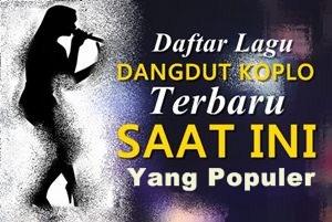 lagu-lagu Dangdut koplo terbaru yang populer