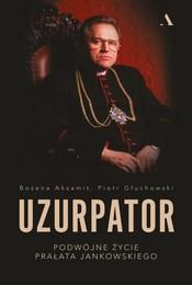 https://lubimyczytac.pl/ksiazka/4890755/uzurpator-podwojne-zycie-pralata-jankowskiego