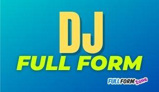 DJ Full Form