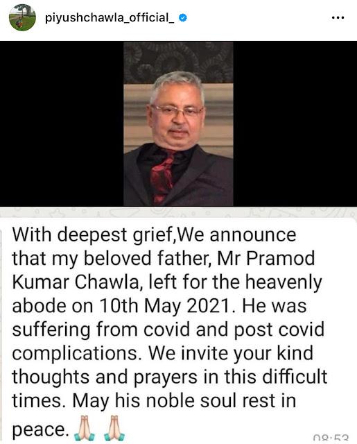 Spin Bowler Piyush chawla father pramod kumar chawla passed away due to covid
