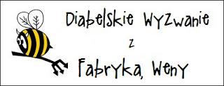 http://diabelskimlyn.blogspot.com/2016/12/diabelskie-wyzwanie-z-fabryka-weny.html