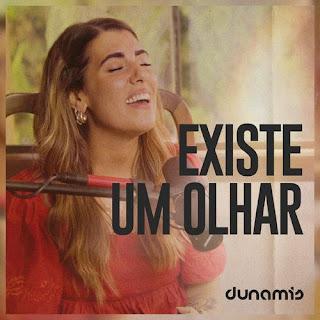 Baixar Música Gospel Existe Um Olhar - Dunamis Music Mp3