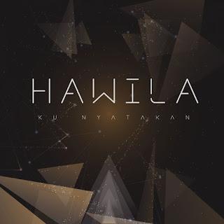 HAWILA - Ku Nyatakan