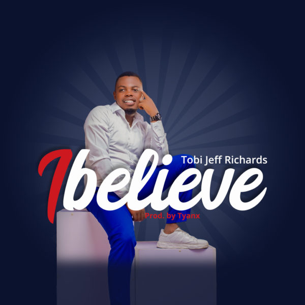 Tobi Jeff Richards - I Believe Mp3