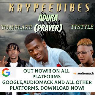 MUSIC: Kaypeevibes Ft Tomblake & TyStyle - Adura
