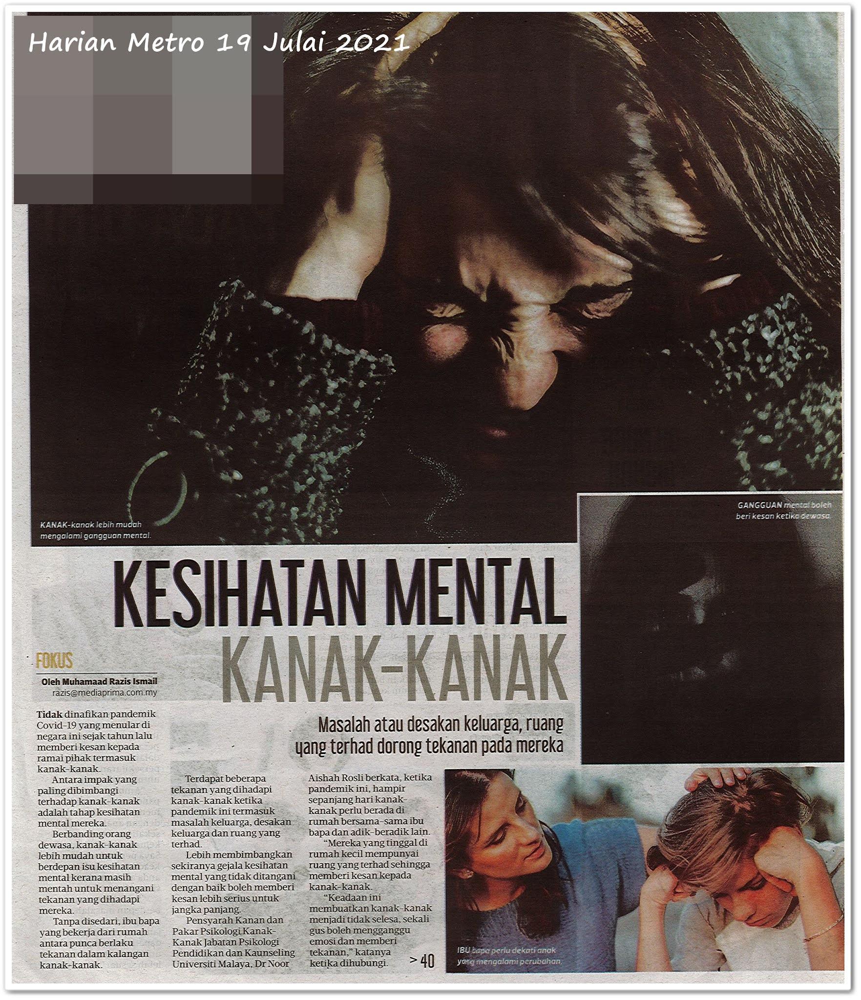 Kesihatan mental kanak-kanak - Keratan akhbar Harian Metro 19 Julai 2021