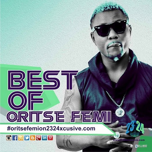 2324Xclusive Update: Download Best Of Oritse Femi