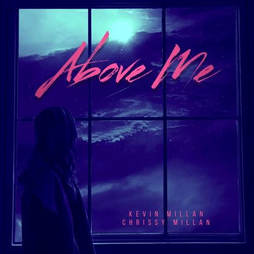 """Kevin Millan releases """"Above Me"""" featuring Chrissy Millan"""