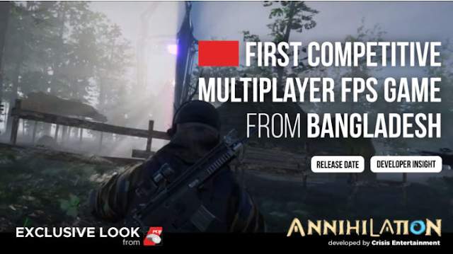 First Competitive Multiplayer FPS Game (Shooting Video-Games) From Bangladesh | Annihilation.