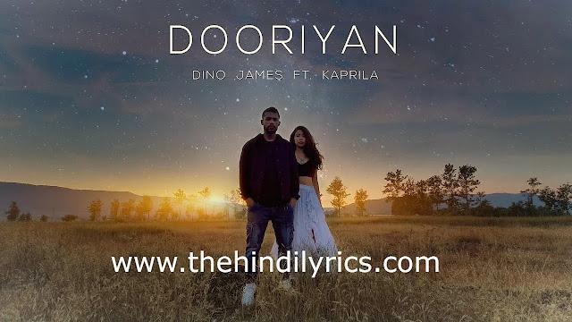 Dooriyan Lyrics – Dino James | Kaprila (2019)