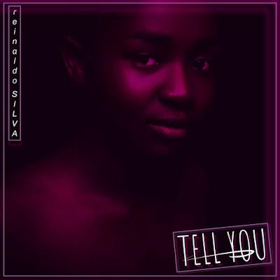 Reinaldo Silva - Tell You