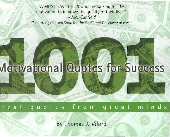 1001 Motivational Quotes for Success Great Quotes from Great Minds