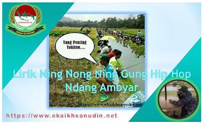 Lirik Ning Nong Ning Gung Hip Hop