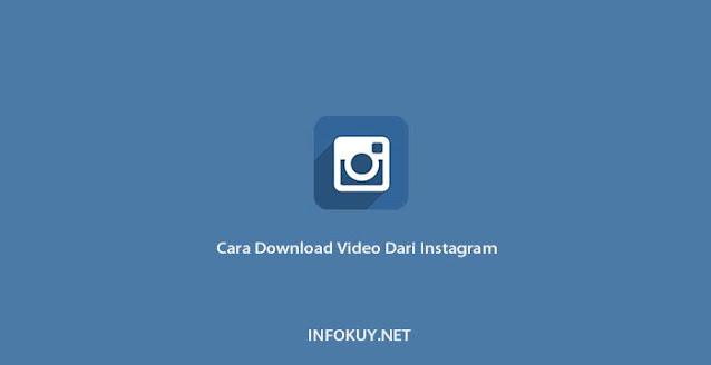 Cara Download Video Dari Instagram