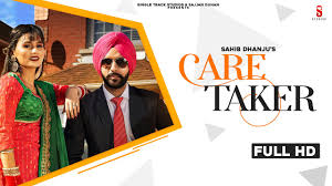 CARE TAKER LYRICS - SAHIB DHANJU - LyricsOverA2z