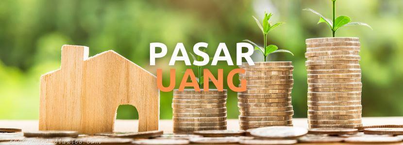 Mengenal Pasar Uang: Pengertian, Ciri-Ciri, Fungsi, Instrumen dan Pelaku