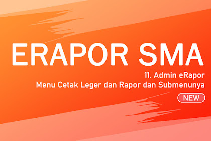 Langkah #11 Admin eRapor - Menu Cetak Leger dan Rapor