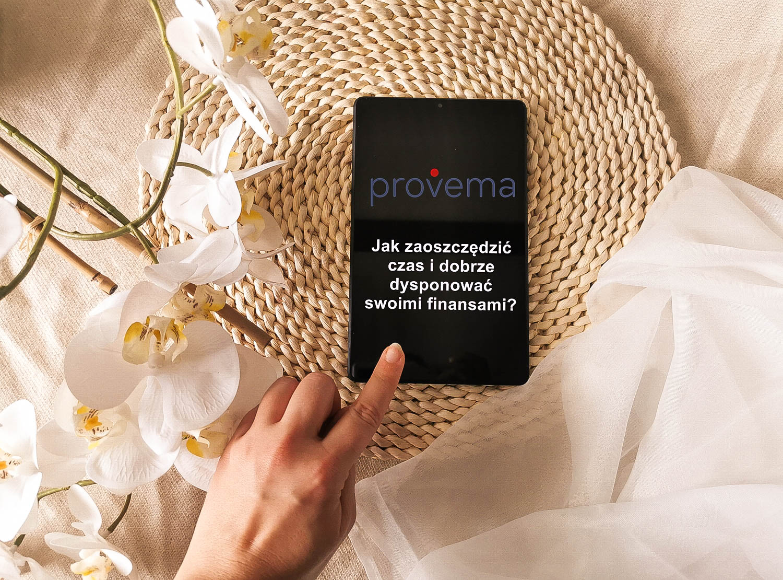 Jak zaoszczędzić czas i dobrze dysponować swoimi finansami - aplikacja Provema