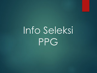Info Seleksi PPG