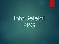 Info Seleksi PPG 2018 Terbaru