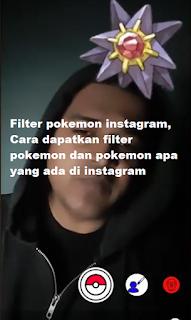Filter pokemon instagram, Cara dapatkan filter pokemon dan pokemon apa yang ada di instagram