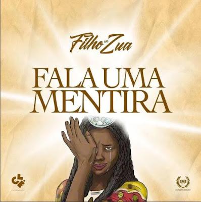 Filho do Zua - Fala Uma Mentira download mp3