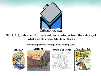 folioMARK Stock Art, Published Art, Fine Art, and Cartoons from the catalog of artist and illustrator Mark A. Hicks