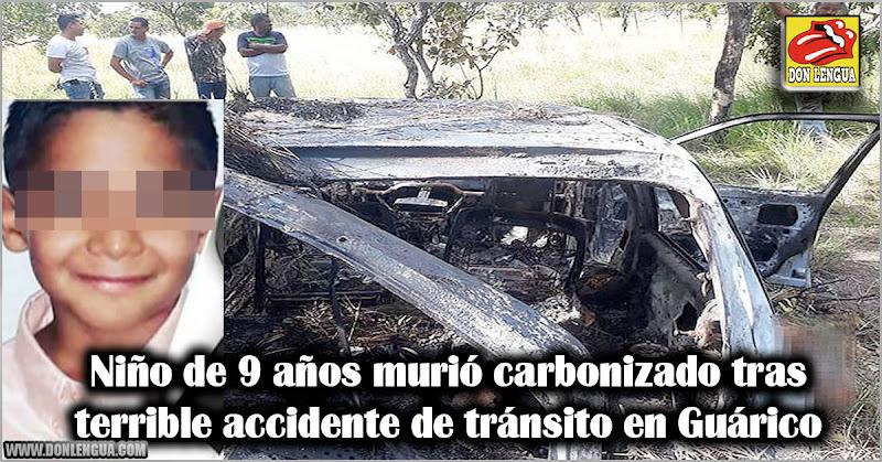 Niño de 9 años murió carbonizado tras terrible accidente de tránsito en Guárico