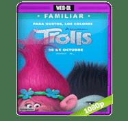 Trolls (2016) Web-DL 1080p Audio Dual Latino/Ingles 5.1