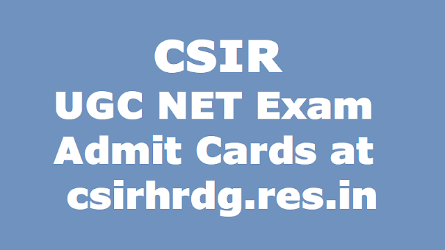 CSIR UGC NET 2019 June exam admit cards at csirhrdg.res.in: How to download CSIR UGC NET 2019 admit cards, CSIR UGC NET Exam pattern, CSIR UGC NET Exam Centers, CSIR UGC NET Exam date