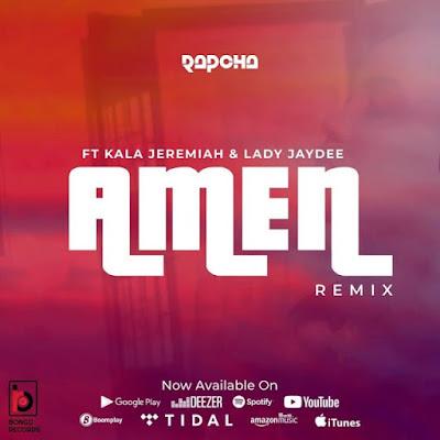 Download New Song | Rapcha Ft. Lady Jaydee Kala Jeremiah - Amen Remix | Audio Mp3