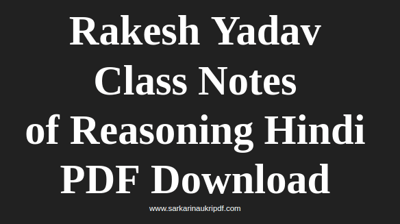 Rakesh Yadav Class Notes of Reasoning Hindi PDF Download