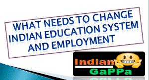 Indian Education System and Employment - भारतीय शिक्षण प्रणाली और बेरोजगारी