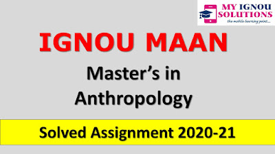IGNOU MAAN Solved Assignment, IGNOU MAAN Solved Assignment, IGNOU MA Assignments 2021, IGNOU Assignments 2020-21. IGNOU had recently uploaded the assignments of the present session for IGNOU MAAN Master of Arts Political Science Programme for the year 2020-21, MAAN Solved Assinment 2020-21