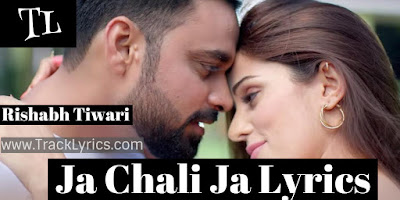 ja-chali-ja-lyrics-rishabh-tiwari