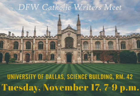 DFW Catholic Writers meet Tuesday, Nov. 17, 7-9 p.m., University of Dallas, 7-9 p.m.