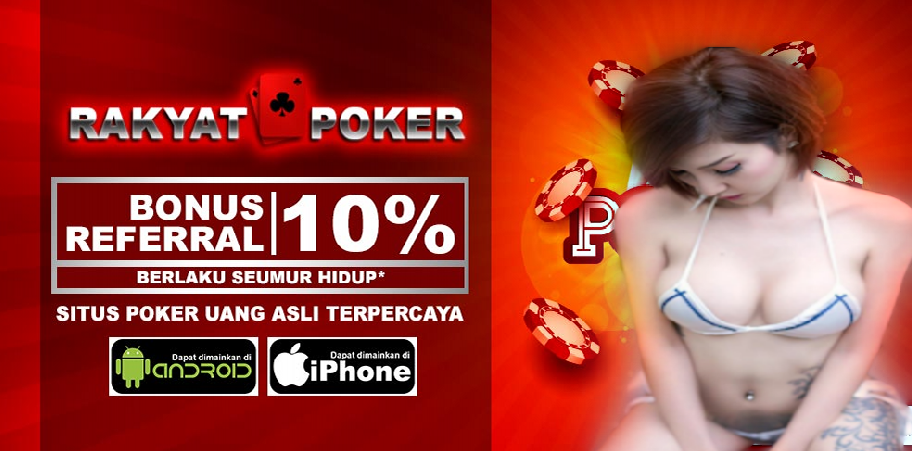 Rakyat Poker 99 QQ: RakyatPoker Situs Agen Judi IDN Poker ...