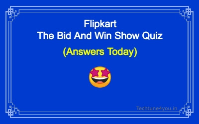 Flipkart The Bid And Win Show Quiz Answers Today