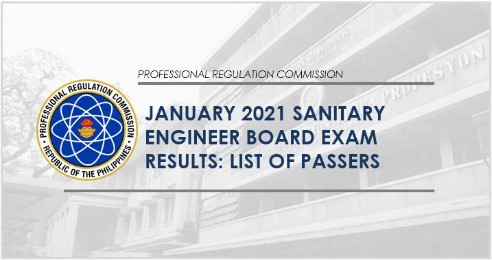 RESULT: January 2021 Sanitary Engineer board exam passers, topnotchers
