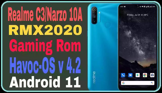 Havoc-OS v 4.2 Realme C3/Narzo 10A RMX2020 Gaming Rom