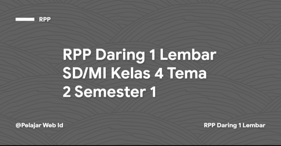 Download RPP Daring 1 Lembar SD/MI Kelas 4 Tema 2 Semester 1